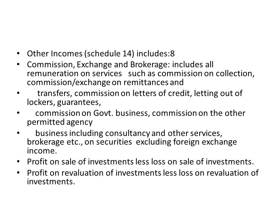 Other Incomes (schedule 14) includes:8