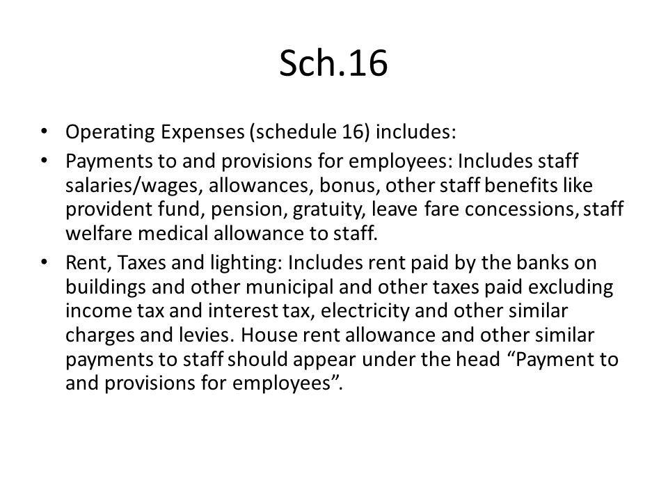 Sch.16 Operating Expenses (schedule 16) includes: