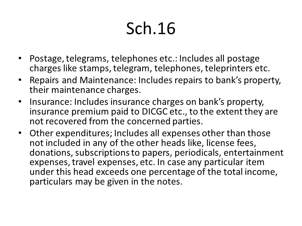 Sch.16 Postage, telegrams, telephones etc.: Includes all postage charges like stamps, telegram, telephones, teleprinters etc.