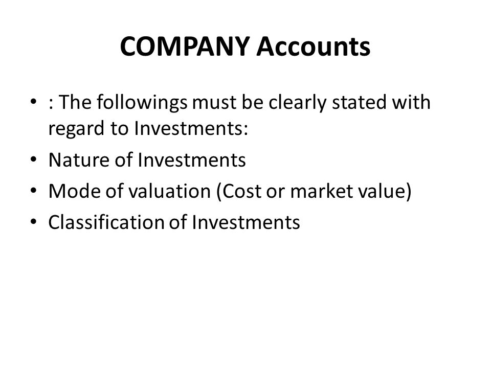 COMPANY Accounts : The followings must be clearly stated with regard to Investments: Nature of Investments.