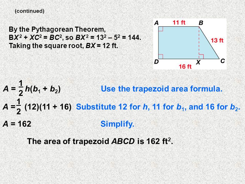 A = h(b1 + b2) Use the trapezoid area formula. 1 2