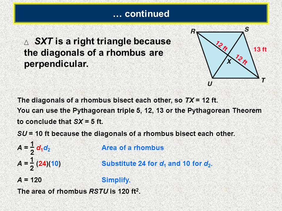 … continued SXT is a right triangle because the diagonals of a rhombus are perpendicular.