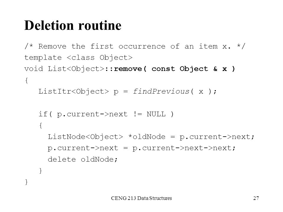 Deletion routine /* Remove the first occurrence of an item x. */