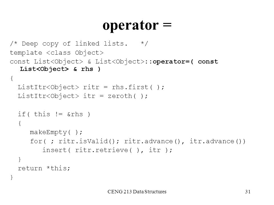 operator = /* Deep copy of linked lists. */