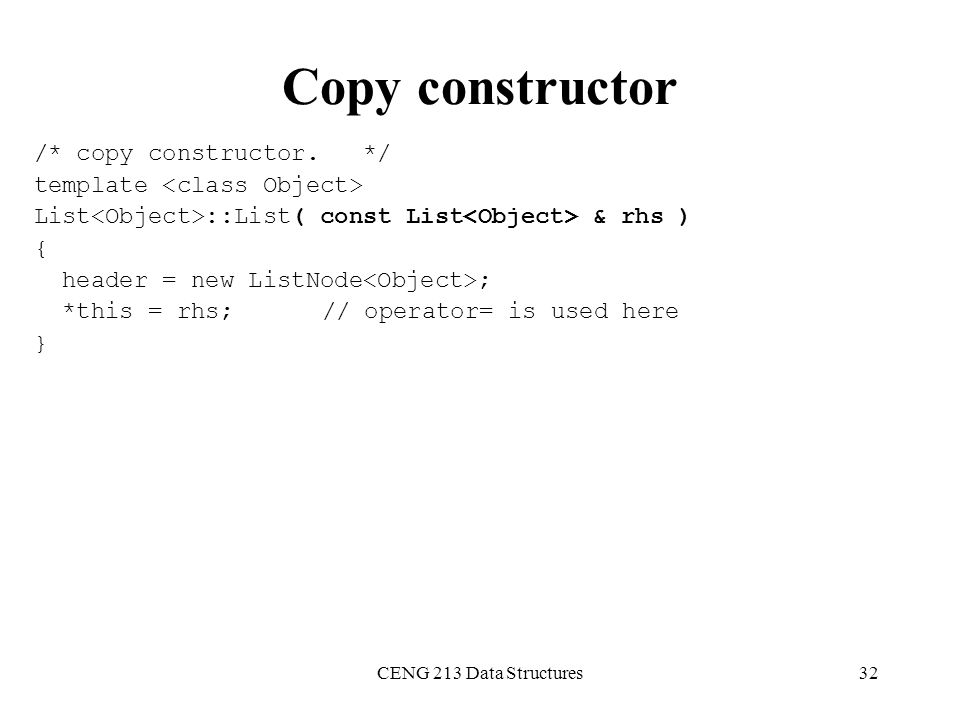 Copy constructor /* copy constructor. */ template <class Object>