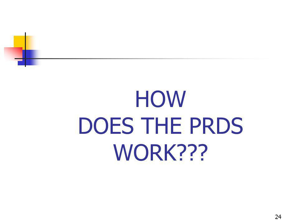 HOW DOES THE PRDS WORK