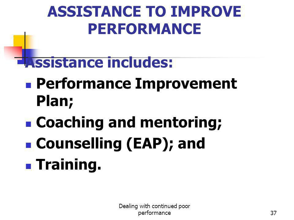 ASSISTANCE TO IMPROVE PERFORMANCE