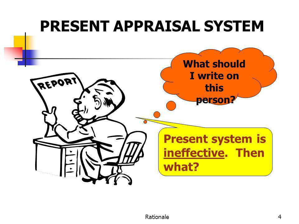 What should I write on this PRESENT APPRAISAL SYSTEM