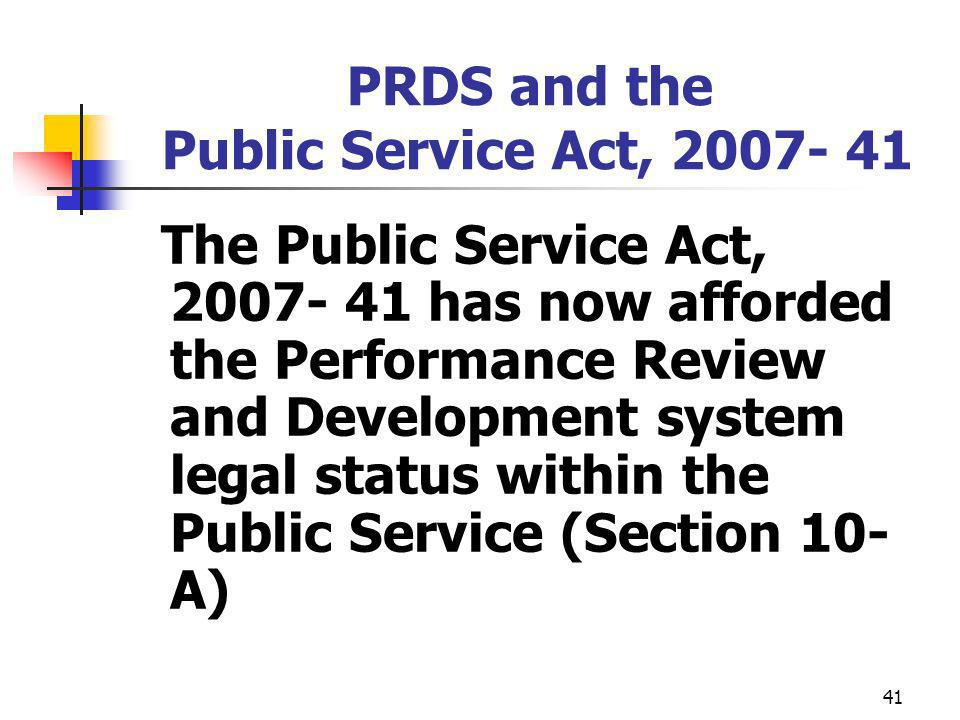 PRDS and the Public Service Act, 2007- 41