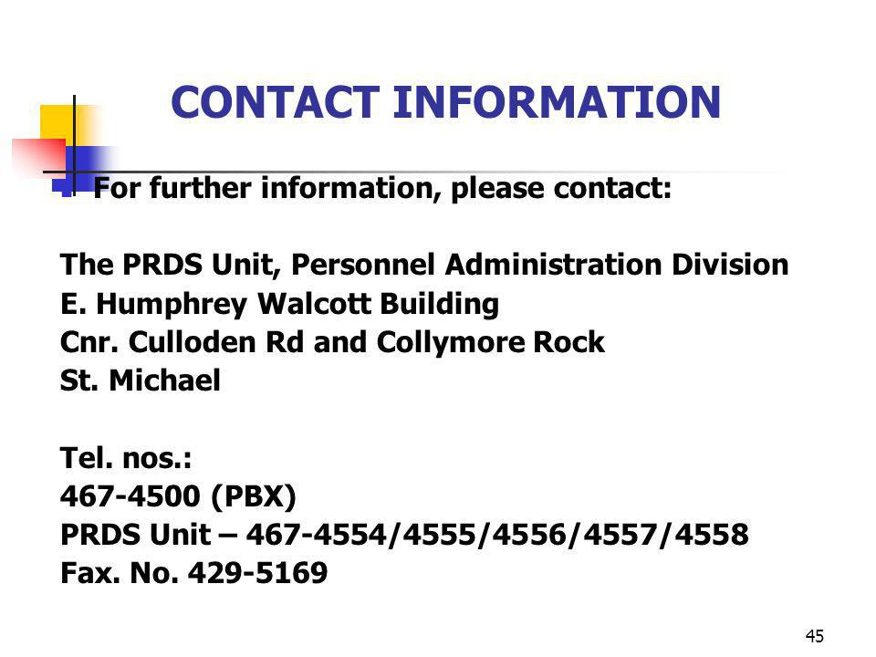 CONTACT INFORMATION For further information, please contact: The PRDS Unit, Personnel Administration Division.