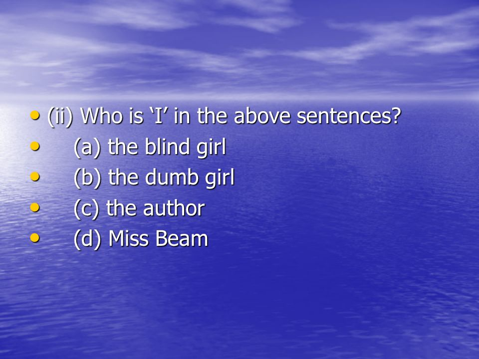 (ii) Who is 'I' in the above sentences