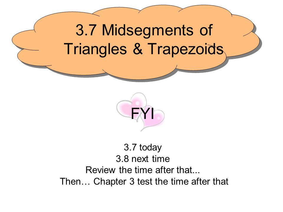 3.7 Midsegments of Triangles & Trapezoids