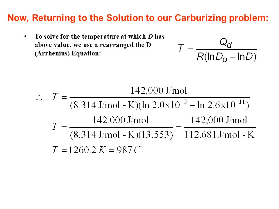  Now, Returning to the Solution to our Carburizing problem: