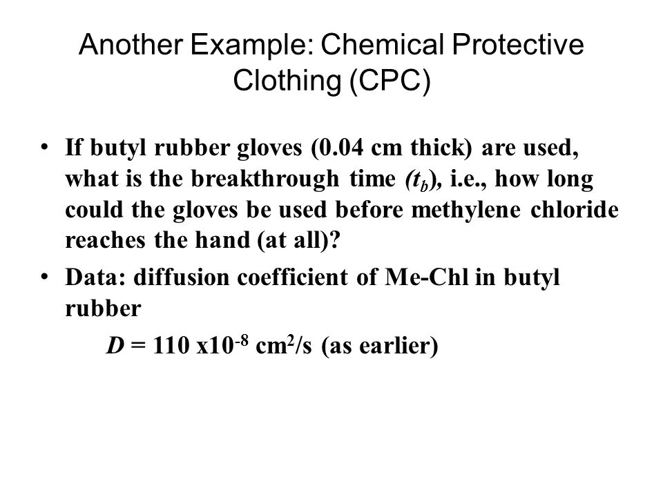 Another Example: Chemical Protective Clothing (CPC)