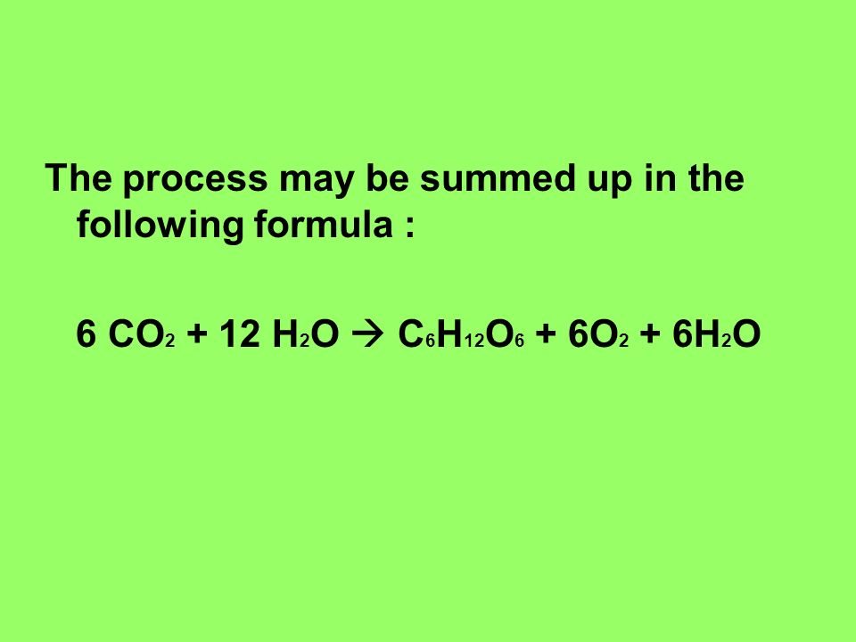 The process may be summed up in the following formula :