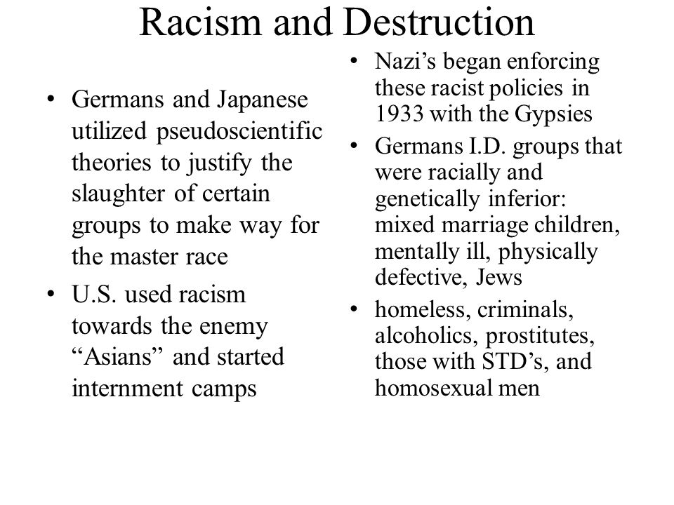Racism and Destruction