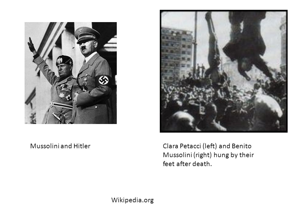Mussolini and Hitler Clara Petacci (left) and Benito Mussolini (right) hung by their feet after death.