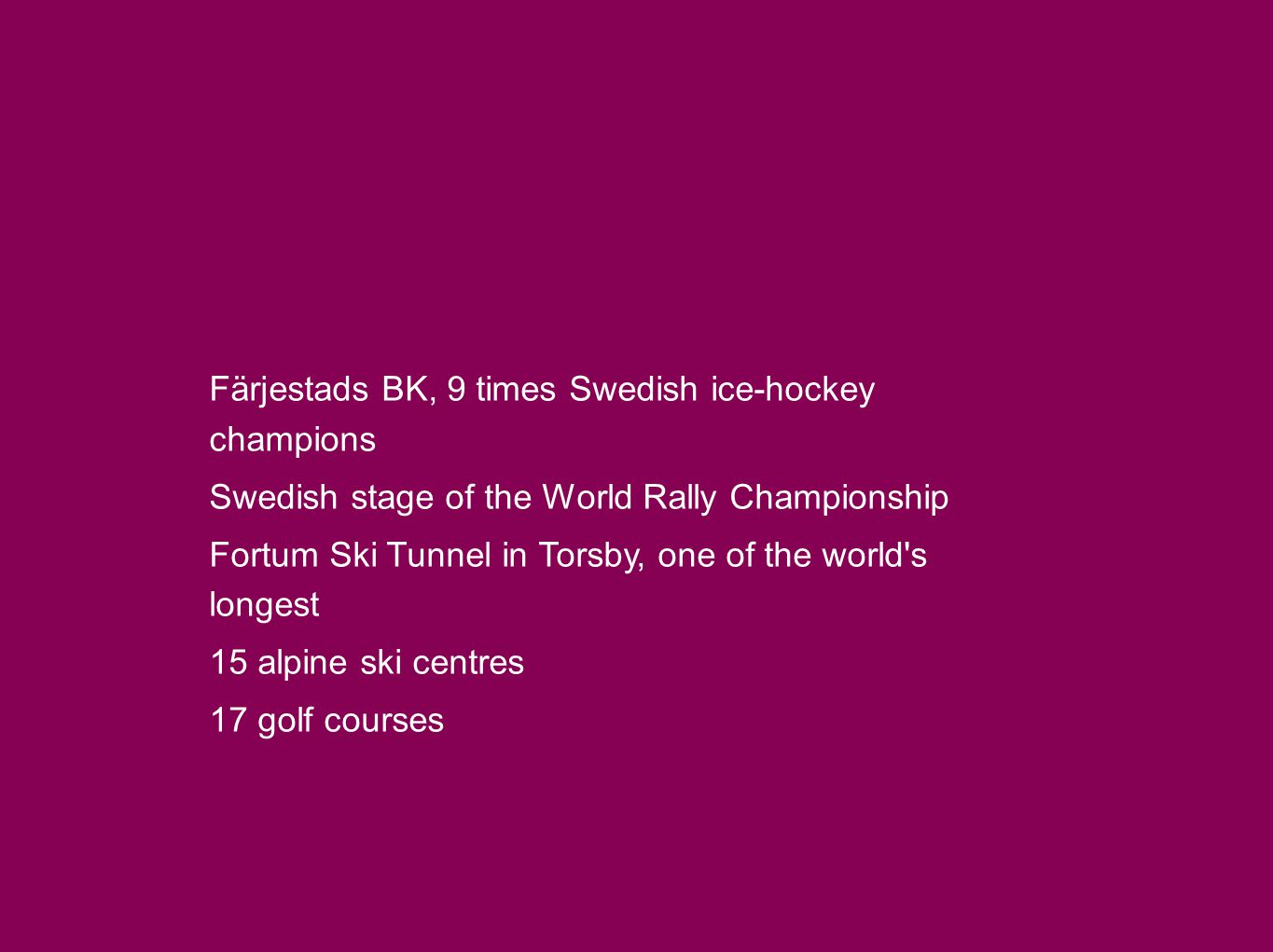 Färjestads BK, 9 times Swedish ice-hockey champions