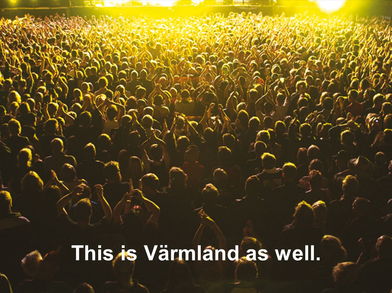 This is Värmland as well.