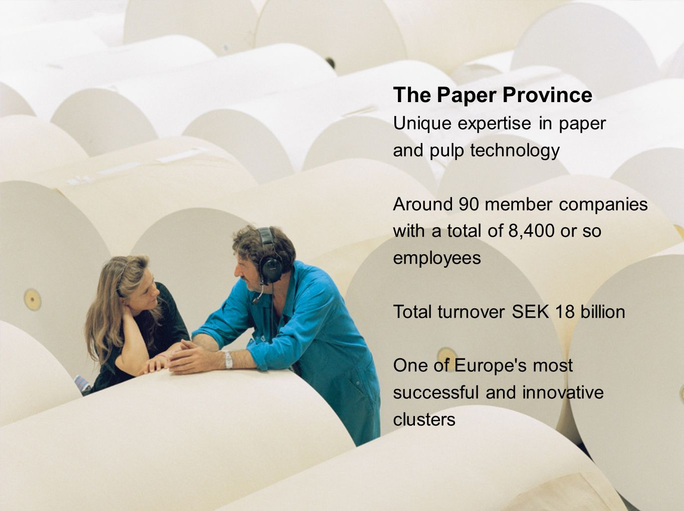The Paper Province Unique expertise in paper and pulp technology