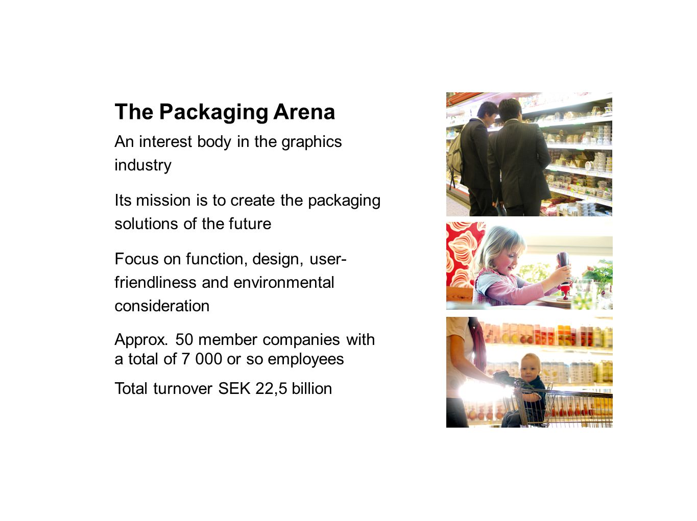 The Packaging Arena An interest body in the graphics industry