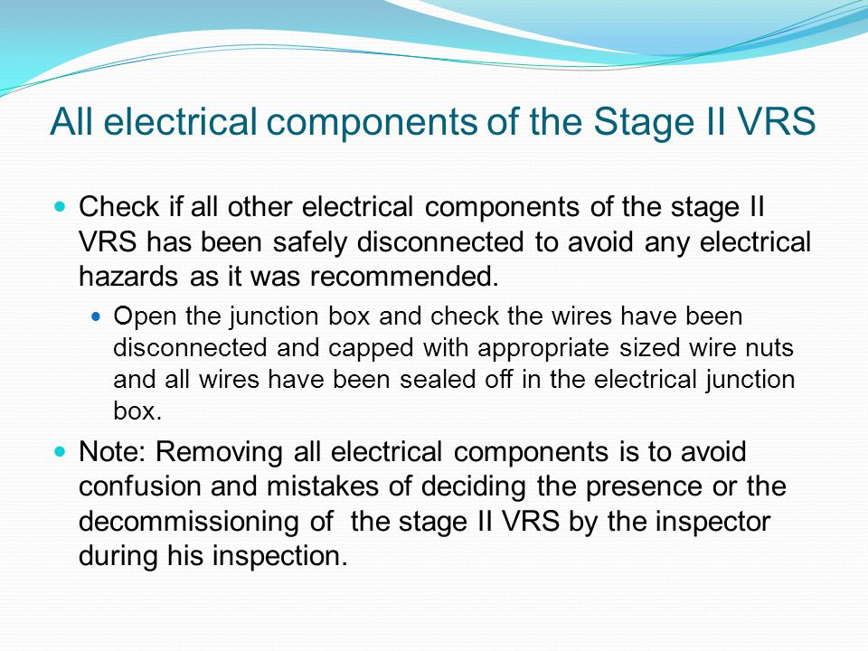 All electrical components of the Stage II VRS