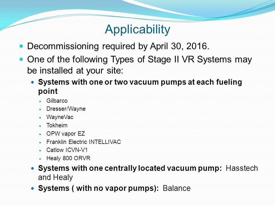 Applicability Decommissioning required by April 30, 2016.