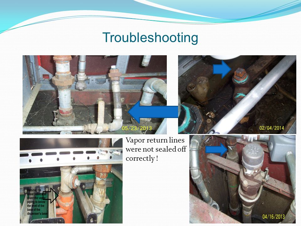 Troubleshooting Vapor return lines were not sealed off correctly !