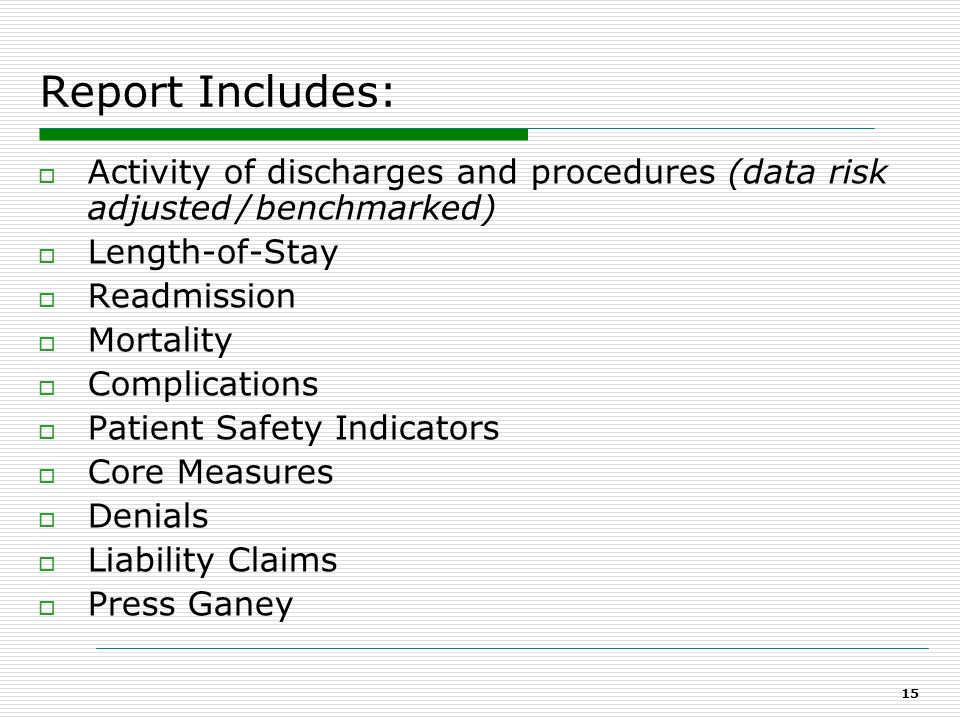 Report Includes: Activity of discharges and procedures (data risk adjusted / benchmarked) Length-of-Stay.