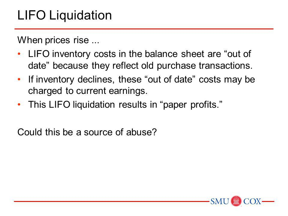 LIFO Liquidation When prices rise ...