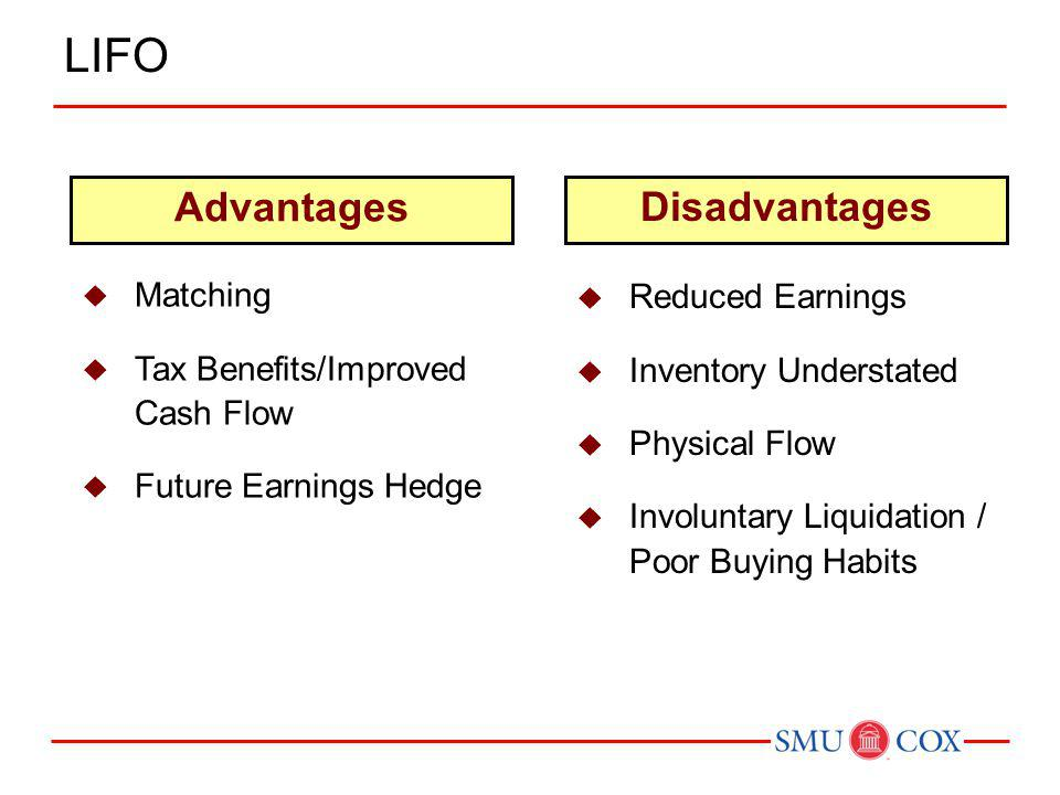 LIFO Advantages Disadvantages Matching Reduced Earnings