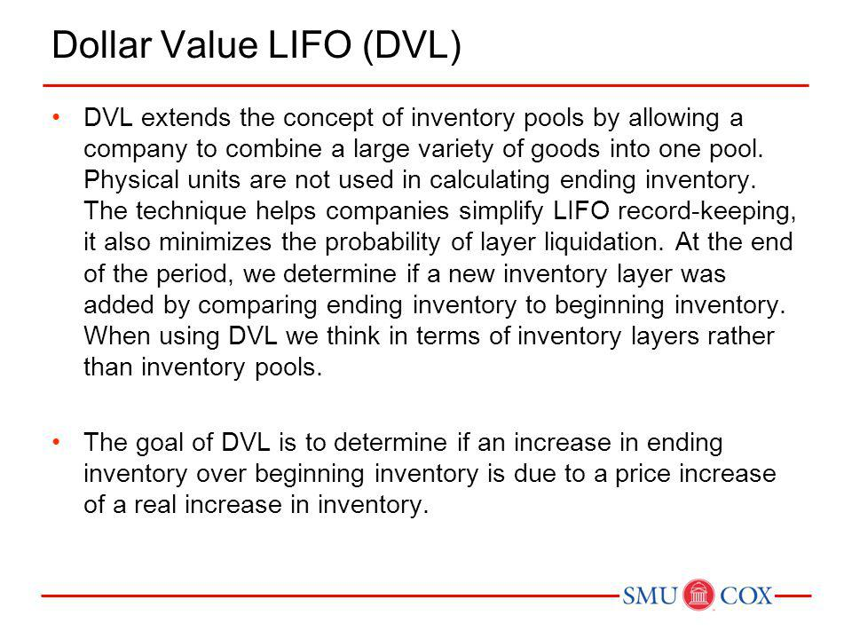 Dollar Value LIFO (DVL)