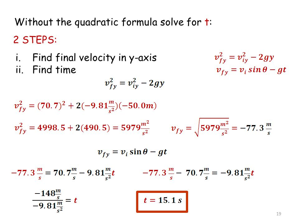 Without the quadratic formula solve for t: