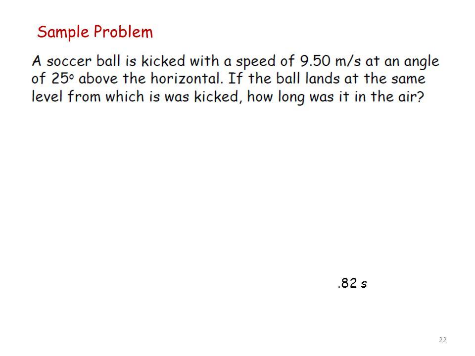 Sample Problem .82 s