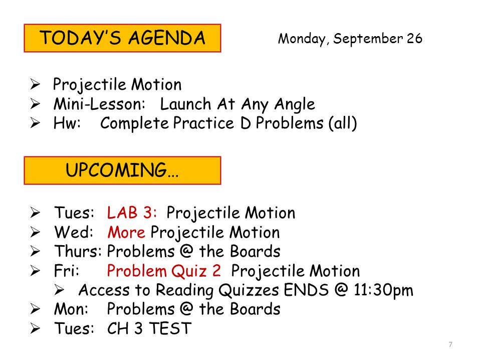 TODAY'S AGENDA UPCOMING… Projectile Motion