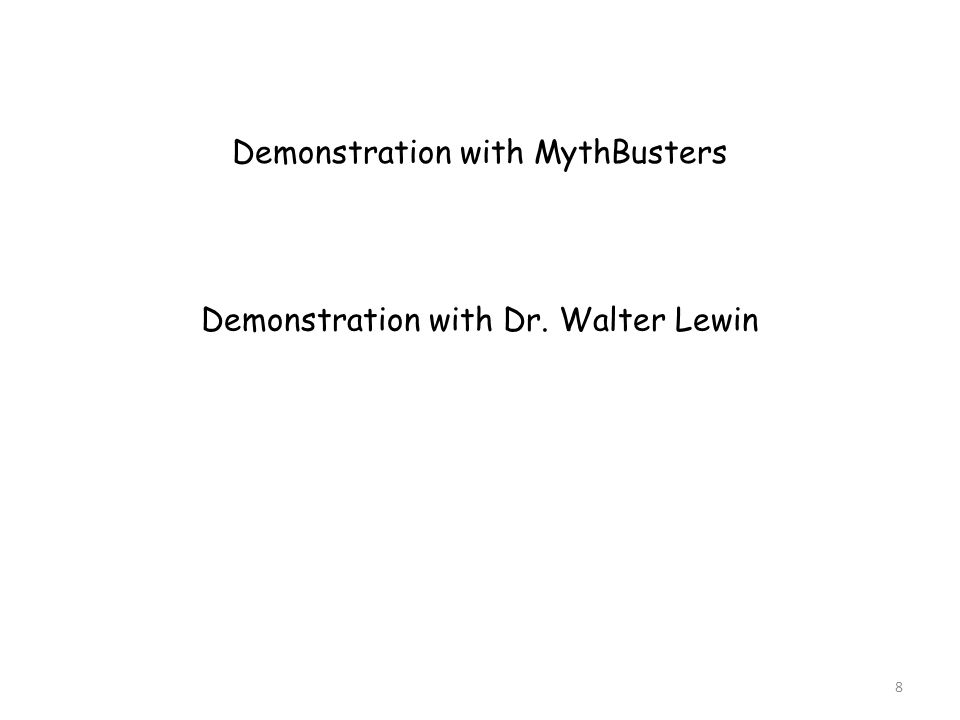 Demonstration with MythBusters