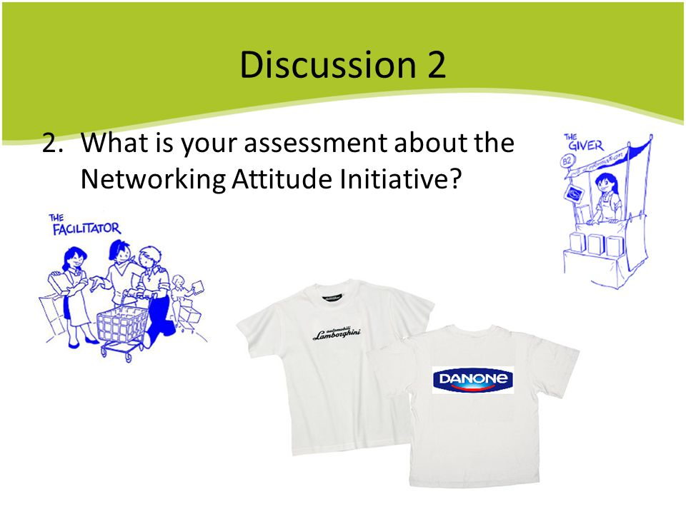 Discussion 2 What is your assessment about the Networking Attitude Initiative