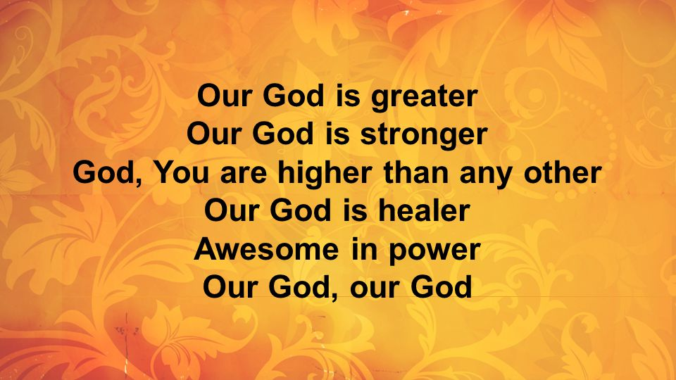 Awesome in power Our God, our God