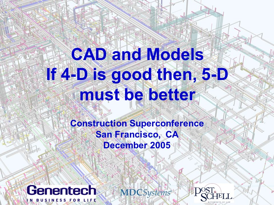 CAD and Models If 4-D is good then, 5-D must be better