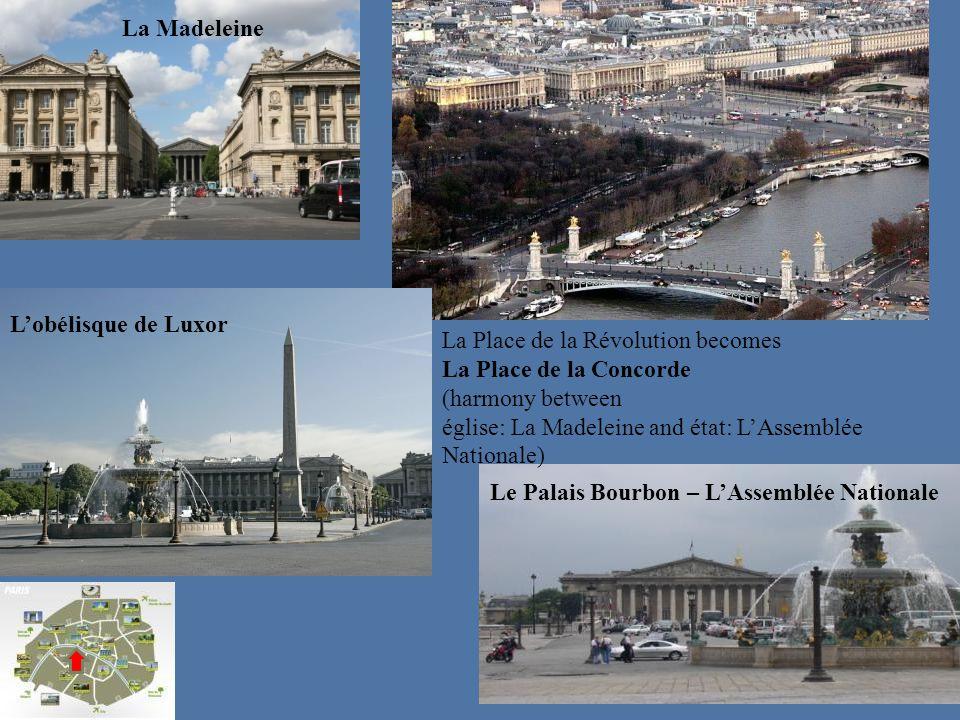 La Madeleine L'obélisque de Luxor. La Place de la Révolution becomes. La Place de la Concorde. (harmony between.