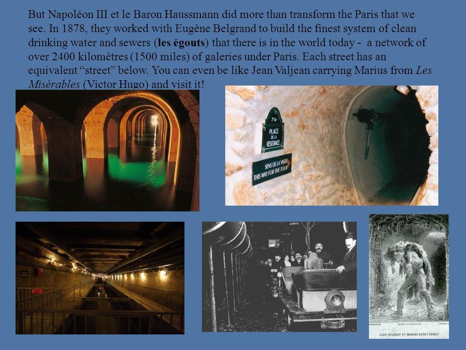 But Napoléon III et le Baron Haussmann did more than transform the Paris that we see.