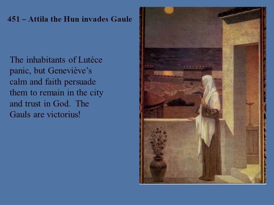451 – Attila the Hun invades Gaule