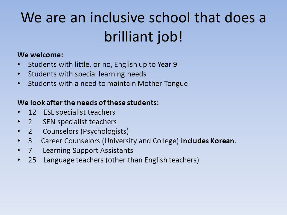 We are an inclusive school that does a brilliant job!