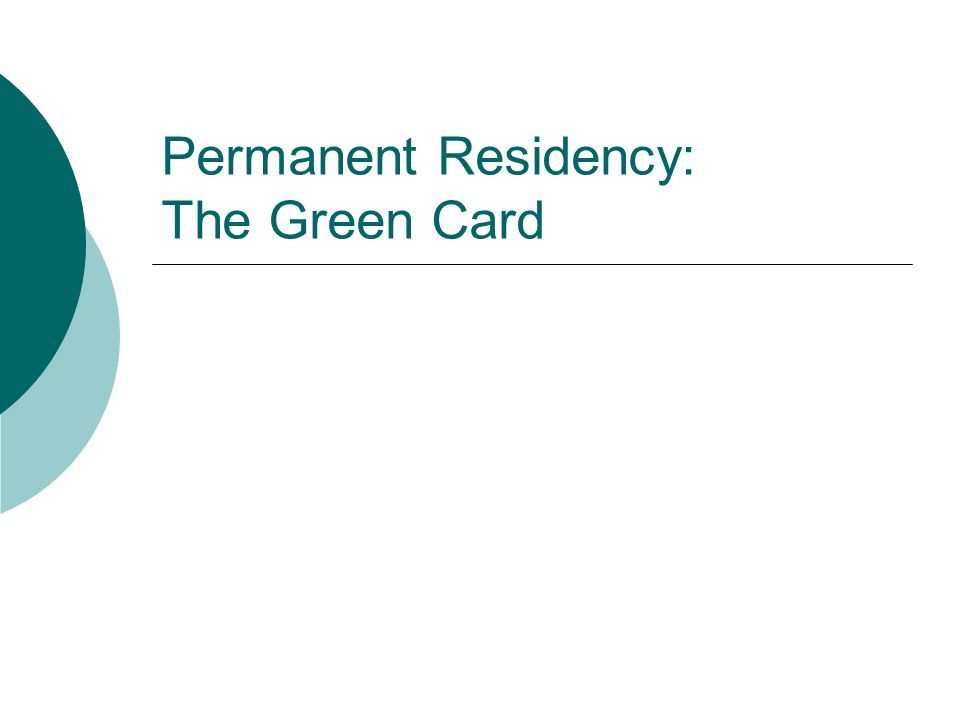 Permanent Residency: The Green Card