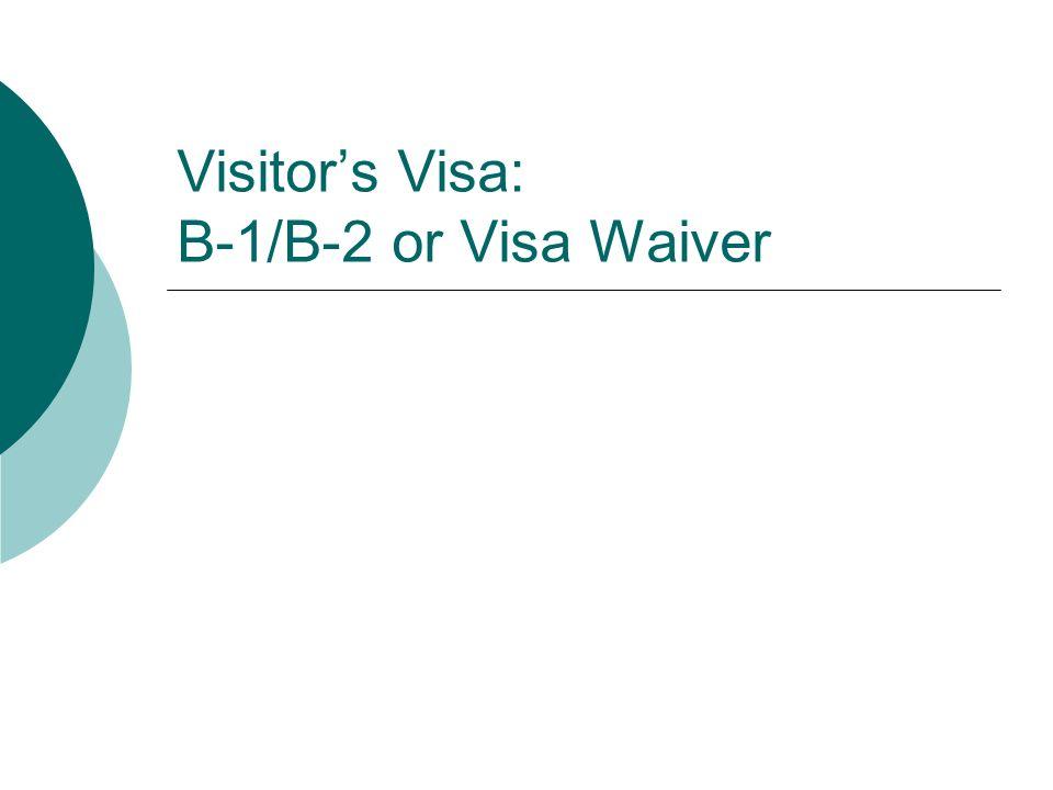 Visitor's Visa: B-1/B-2 or Visa Waiver