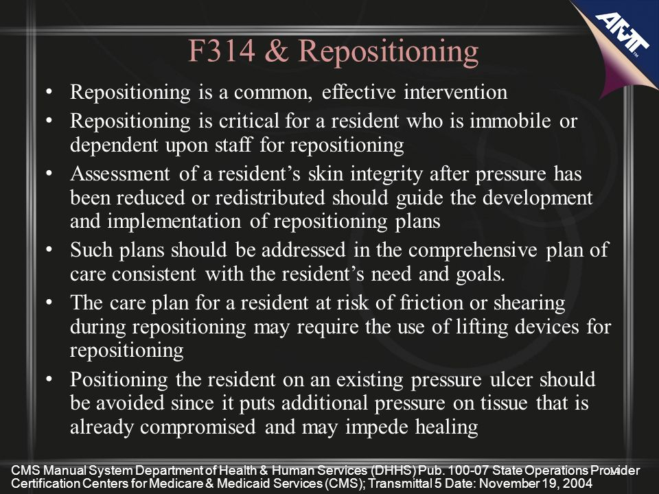 F314 & Repositioning Repositioning is a common, effective intervention