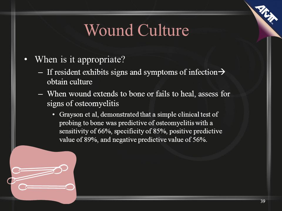 Wound Culture When is it appropriate