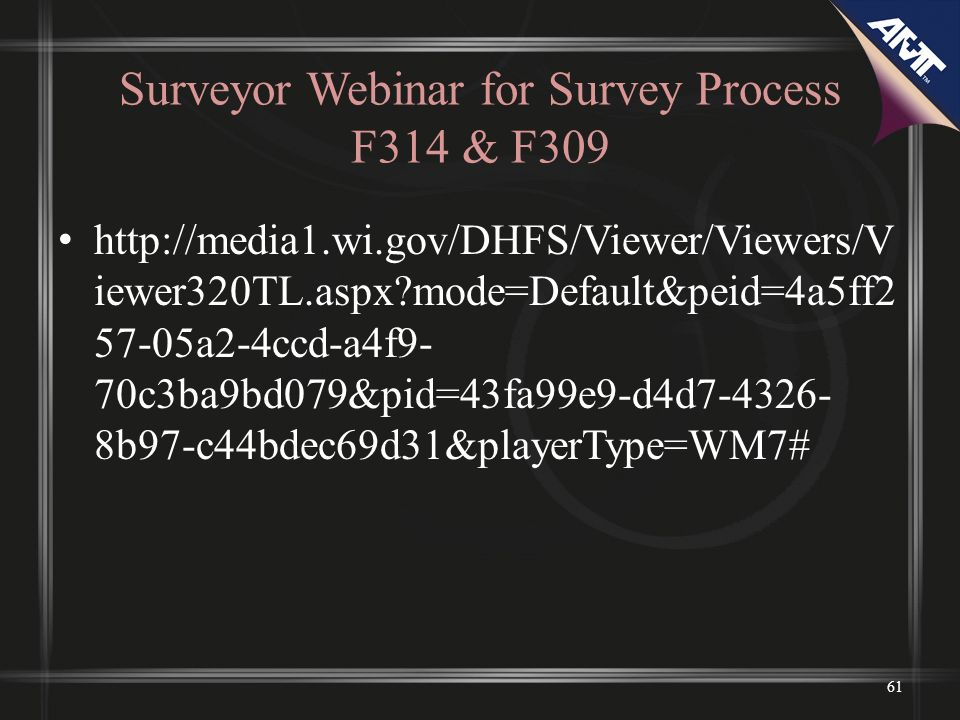Surveyor Webinar for Survey Process F314 & F309