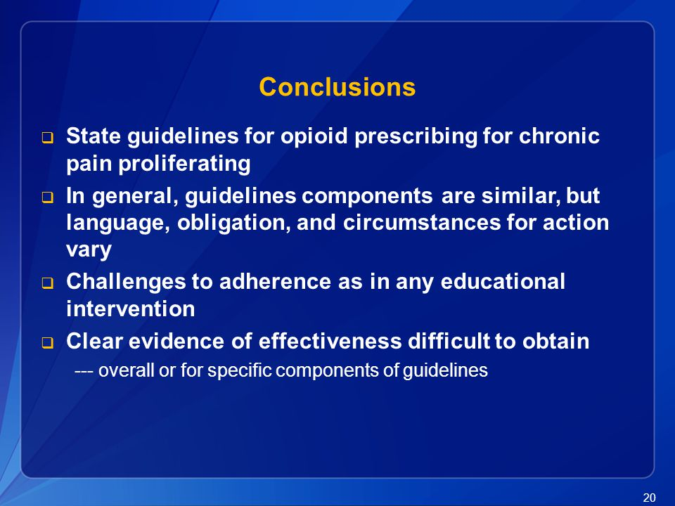 Conclusions State guidelines for opioid prescribing for chronic pain proliferating.