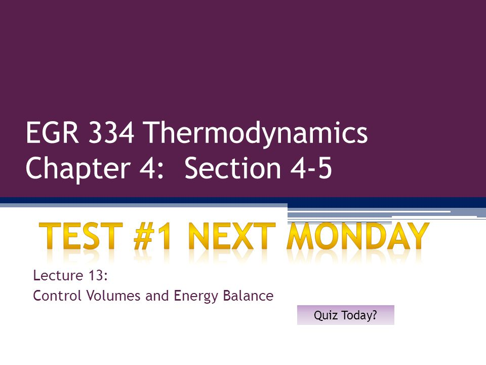 EGR 334 Thermodynamics Chapter 4: Section 4-5